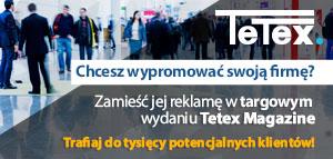 Zamieść reklamę w targowym wydaniu Tetex Magazine